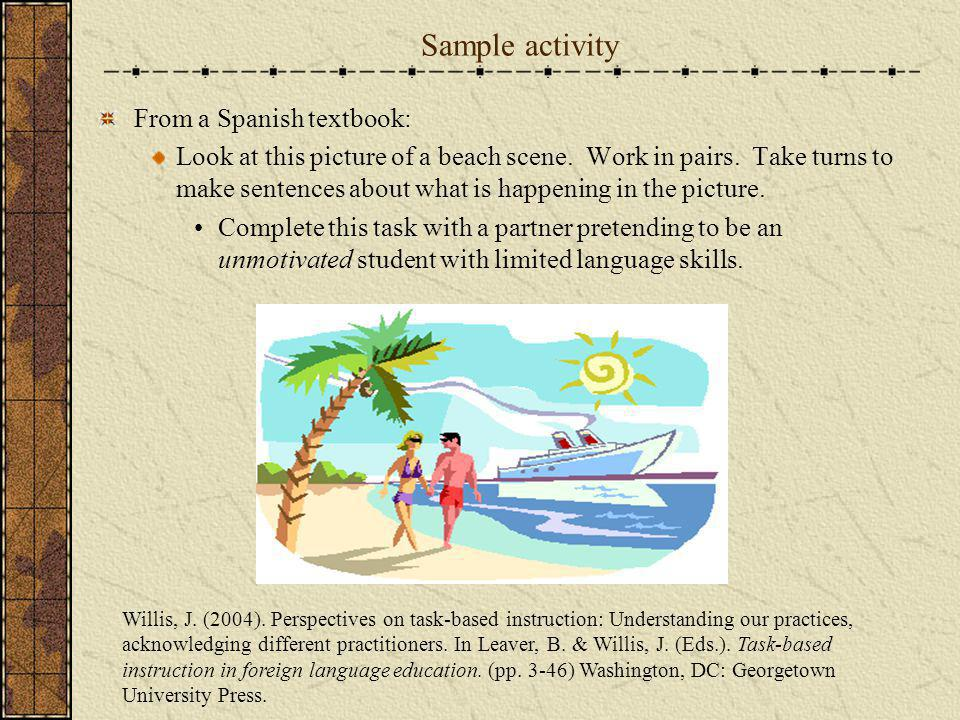 Sample activity From a Spanish textbook: