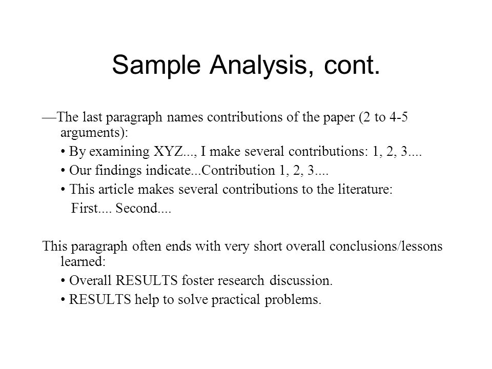 Sample Analysis, cont. —The last paragraph names contributions of the paper (2 to 4-5 arguments):