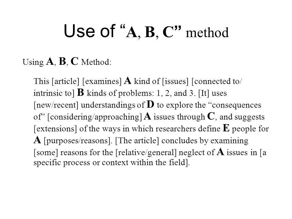 Use of A, B, C method Using A, B, C Method: