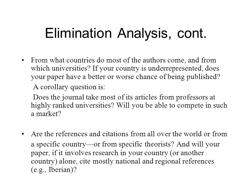 Elimination Analysis, cont.