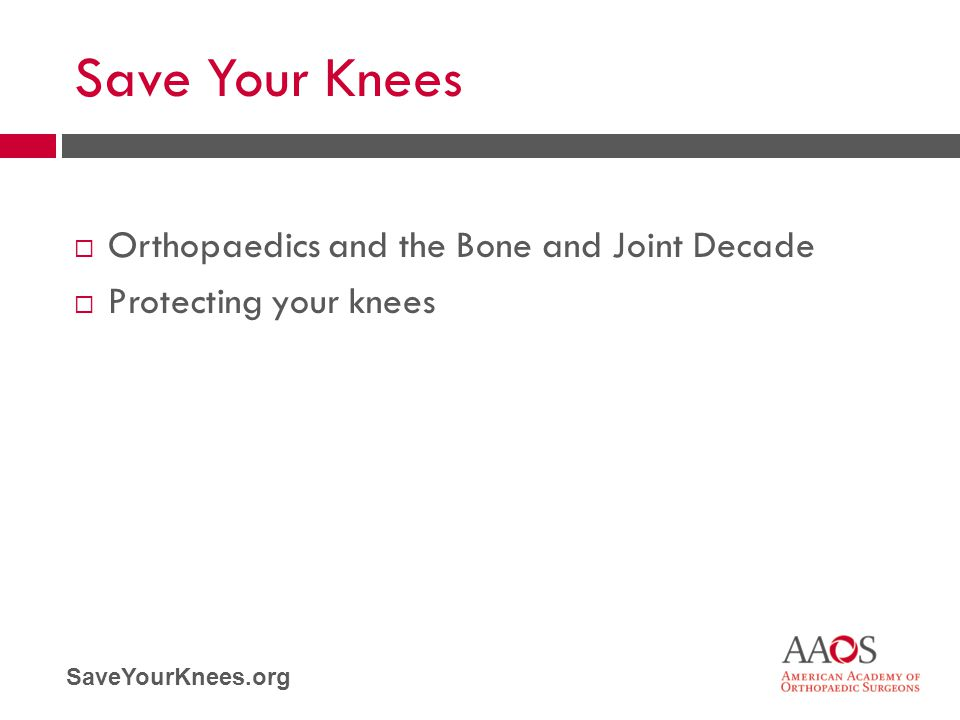 Save Your Knees Orthopaedics and the Bone and Joint Decade