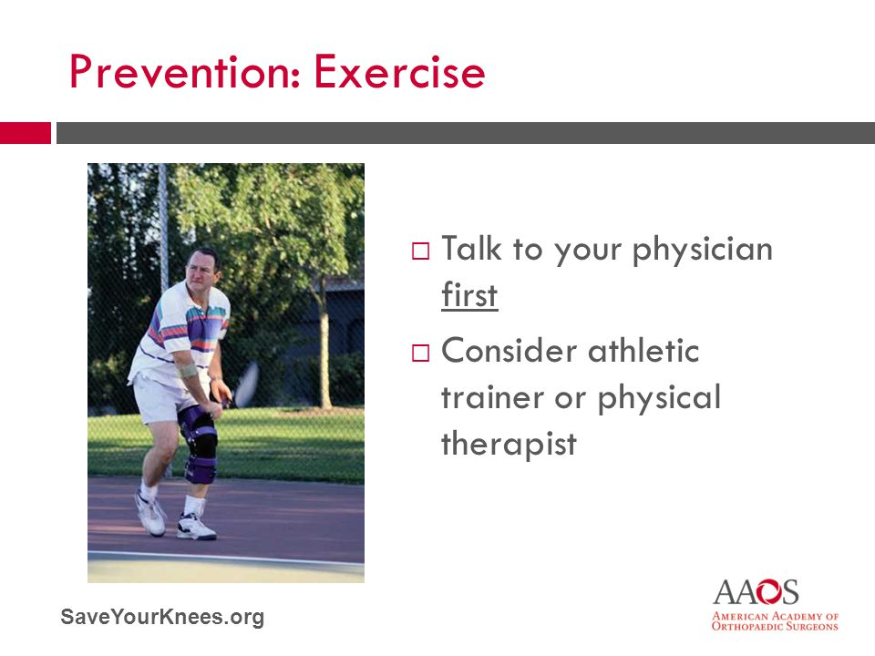 Prevention: Exercise Talk to your physician first