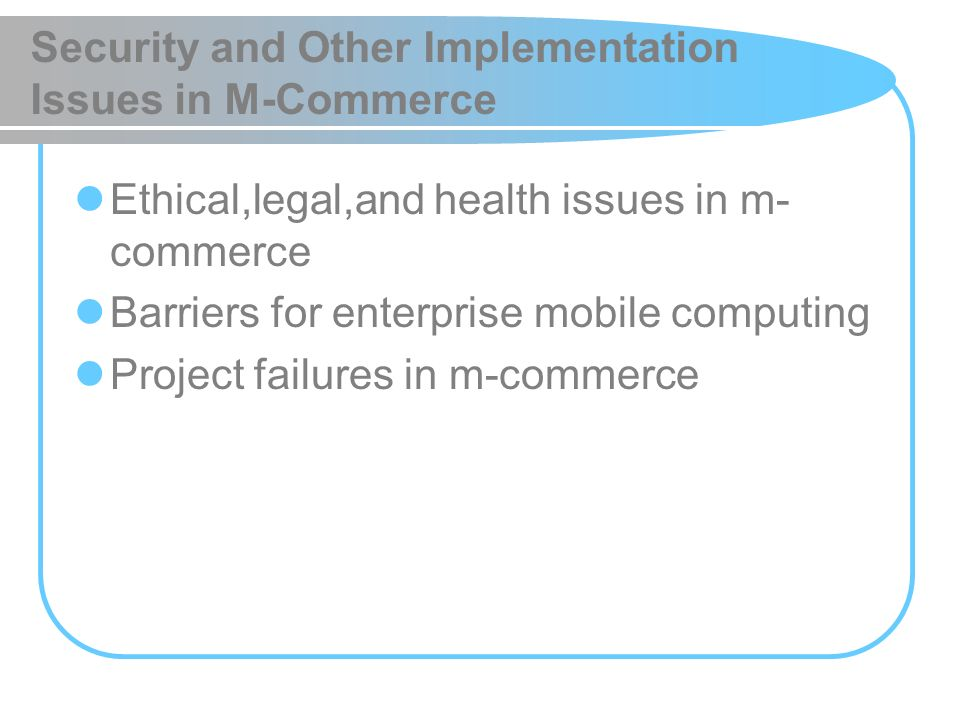 Security and Other Implementation Issues in M-Commerce