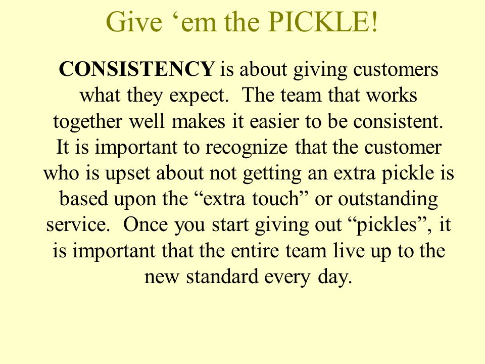 Give 'em the PICKLE!