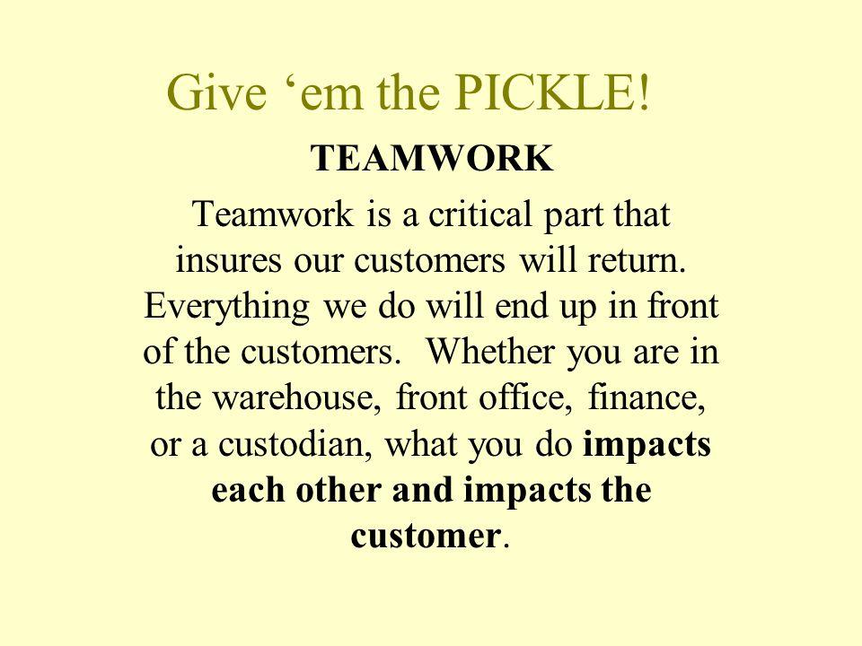 Give 'em the PICKLE! TEAMWORK