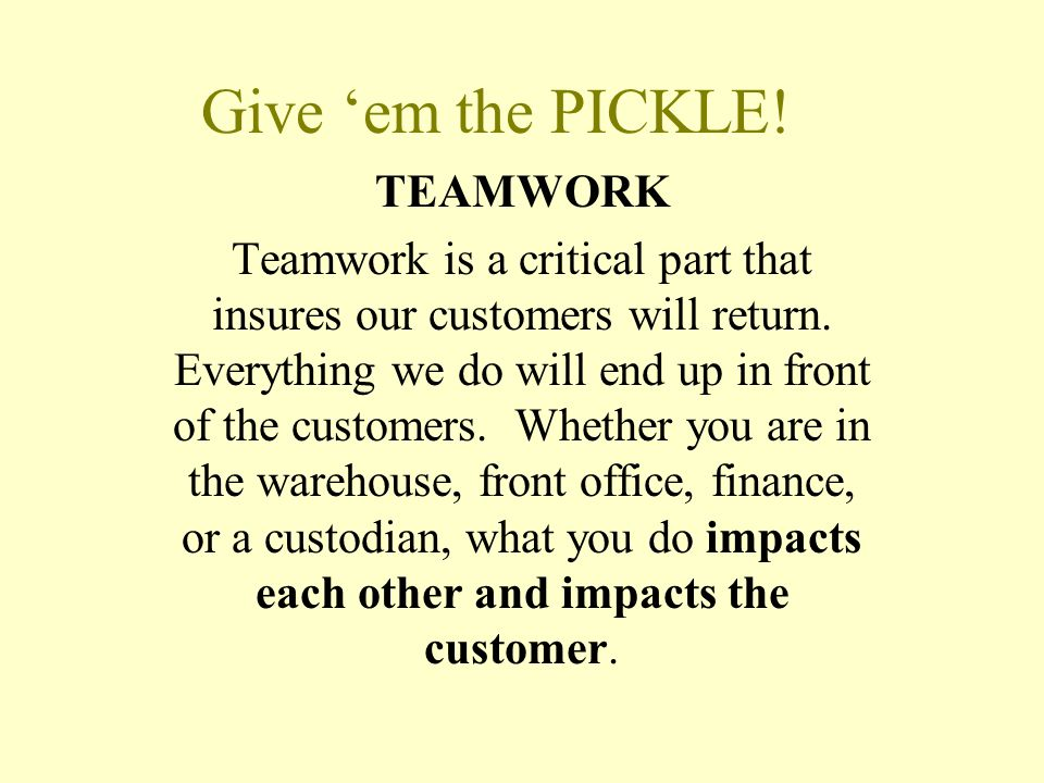 Give 'em the PICKLE! TEAMWORK