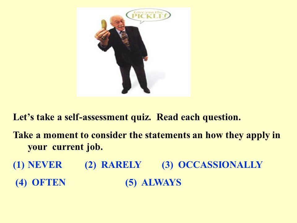 Let's take a self-assessment quiz. Read each question.