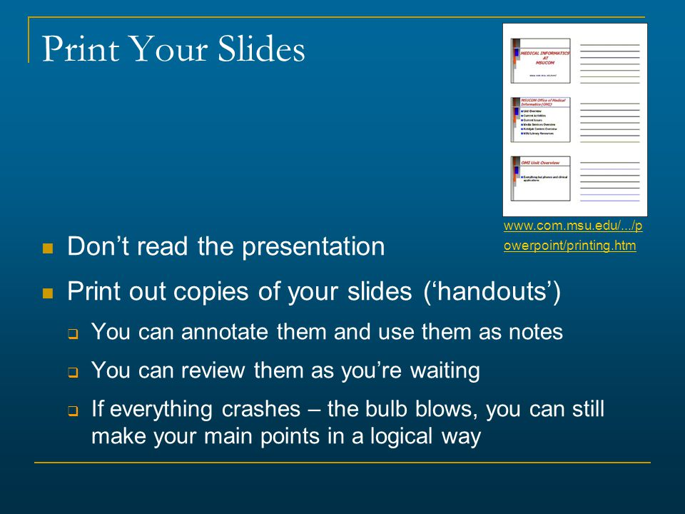 Print Your Slides Don't read the presentation