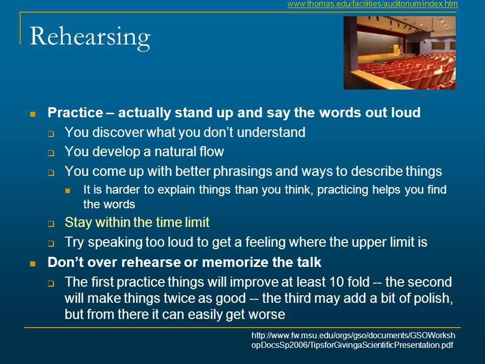 Rehearsing Practice – actually stand up and say the words out loud