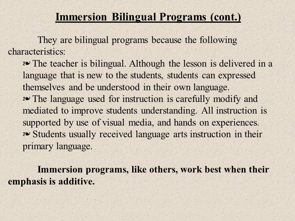 Immersion Bilingual Programs (cont.)