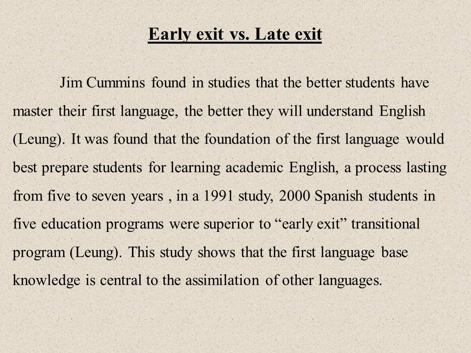 Early exit vs. Late exit