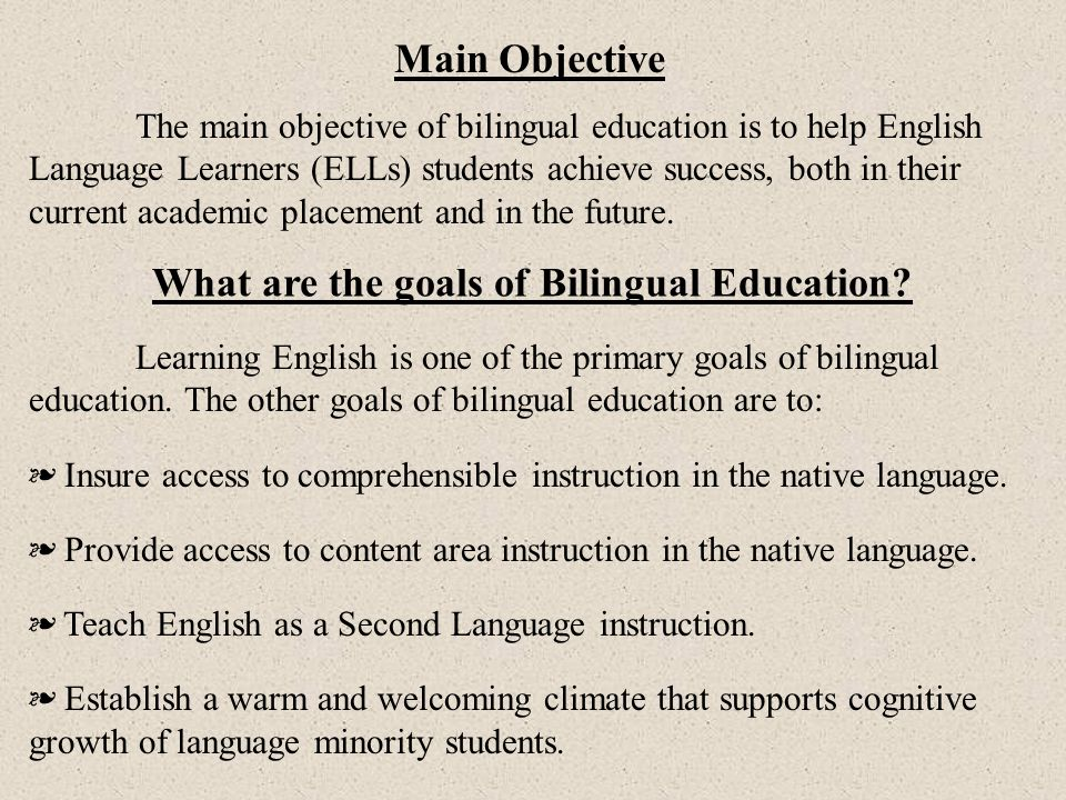 What are the goals of Bilingual Education