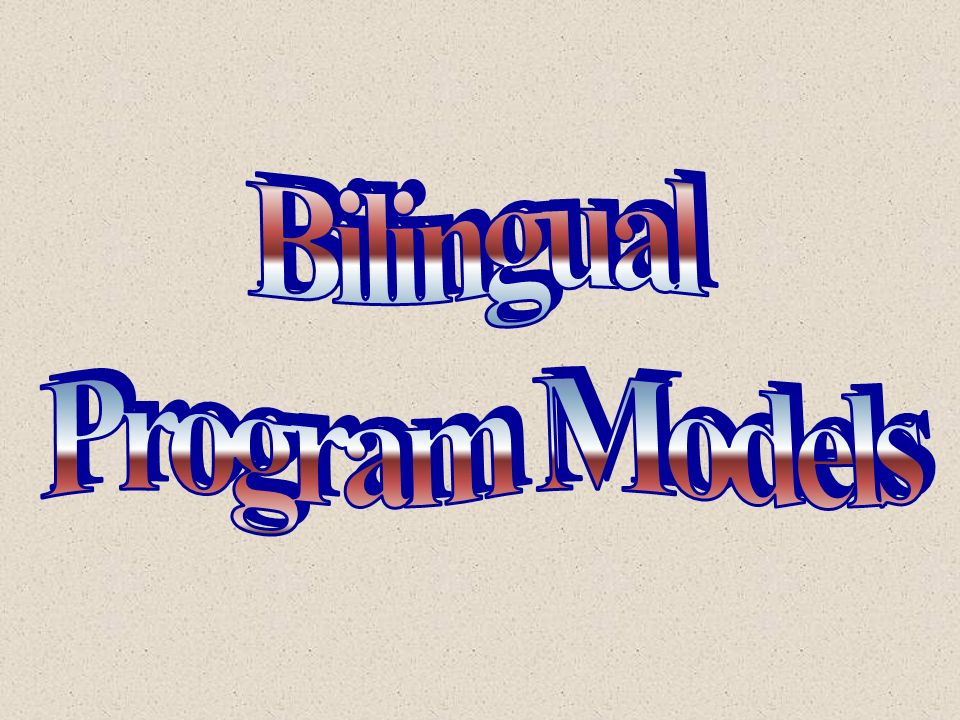 Bilingual Program Models