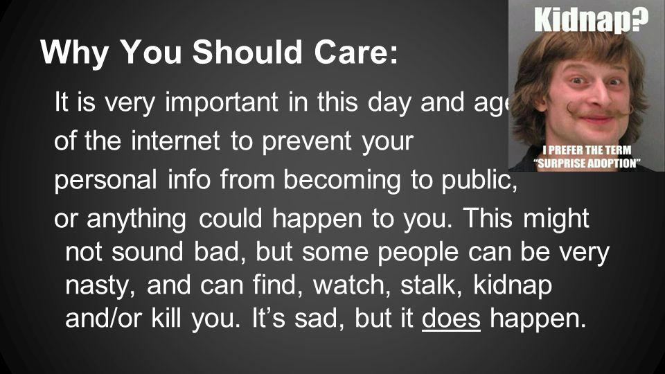Why You Should Care: It is very important in this day and age