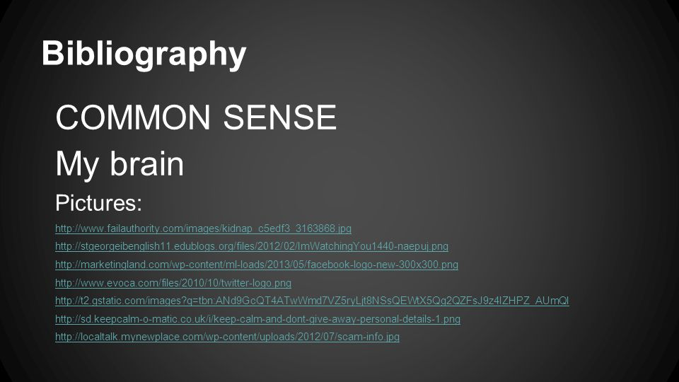 Bibliography COMMON SENSE My brain Pictures: