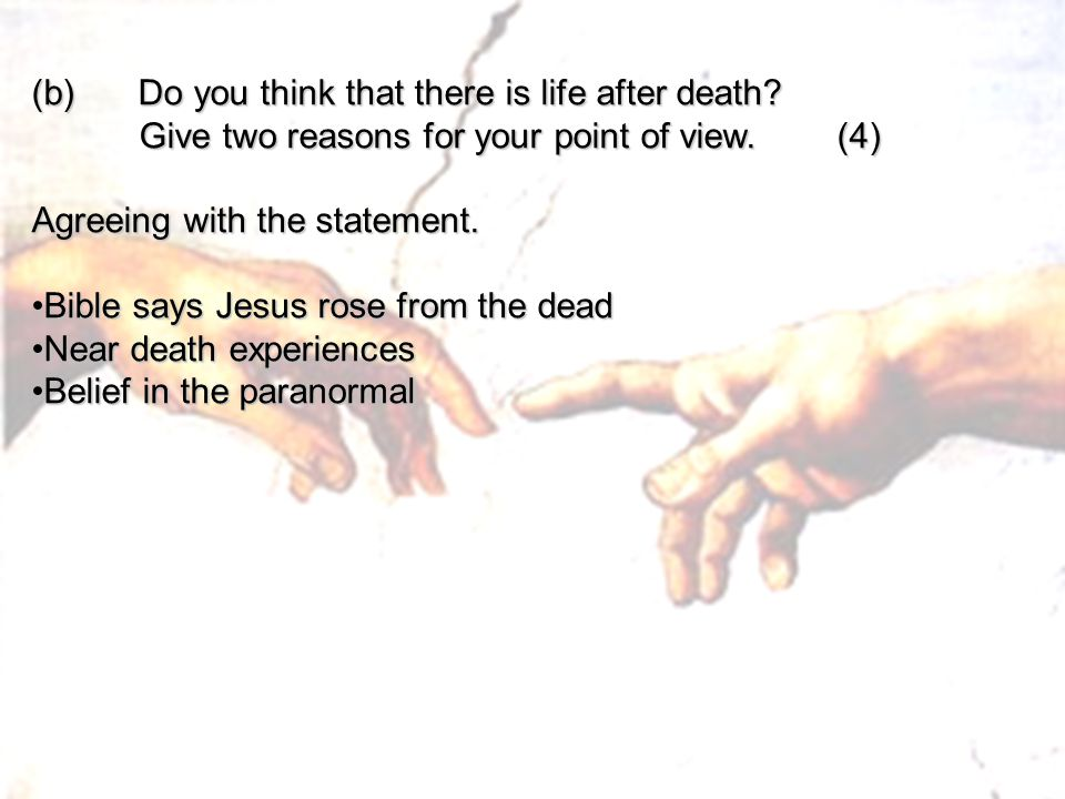 (b) Do you think that there is life after death