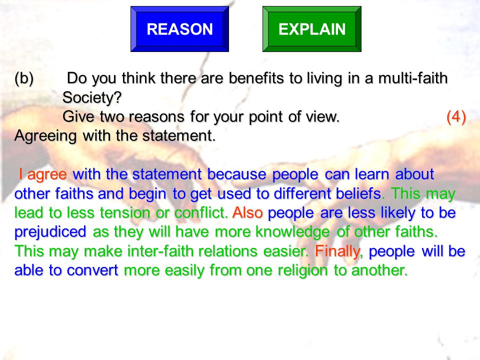 Give two reasons for your point of view. (4)