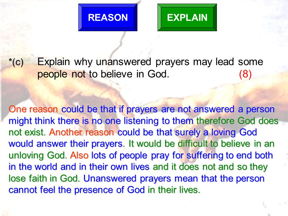 REASON EXPLAIN. *(c) Explain why unanswered prayers may lead some people not to believe in God. (8)