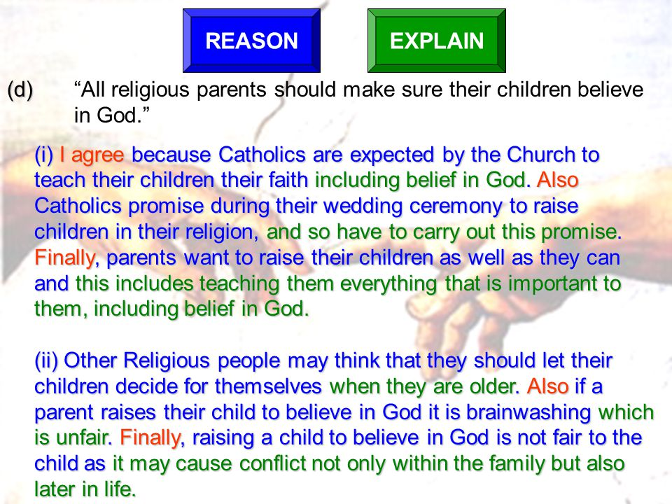 REASON EXPLAIN. (d) All religious parents should make sure their children believe in God.