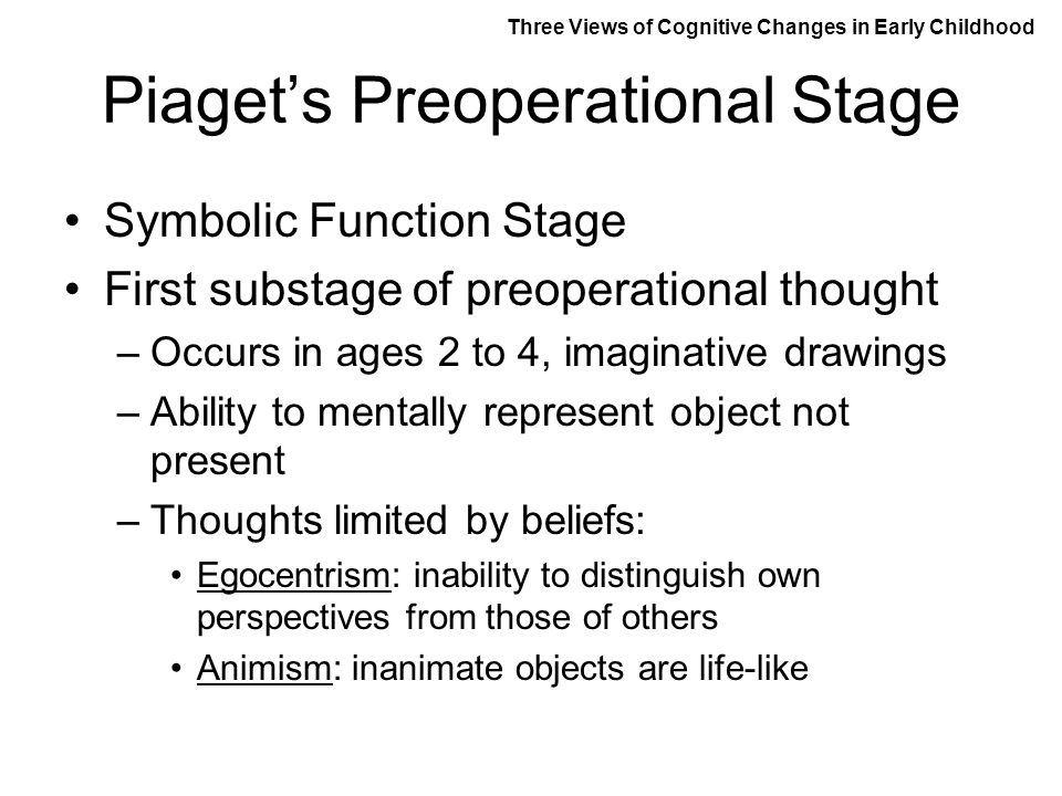 piagets pre operational stage Piaget's preoperational stage inability to understand conservation of matter 16 guidelines: teaching the preoperational child use concrete props and visual.