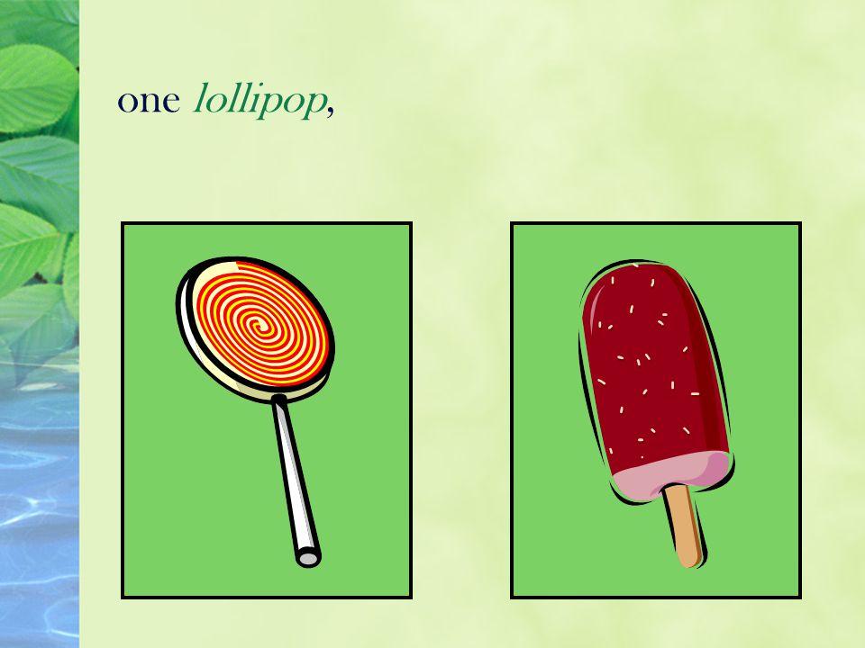 one lollipop,