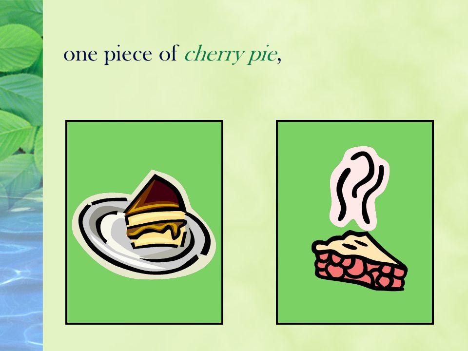 one piece of cherry pie,