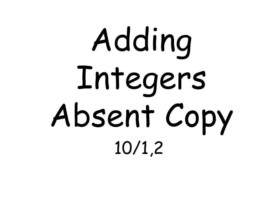 Adding Integers Absent Copy