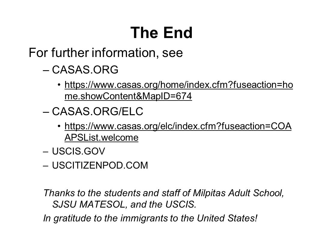 The End For further information, see CASAS.ORG CASAS.ORG/ELC