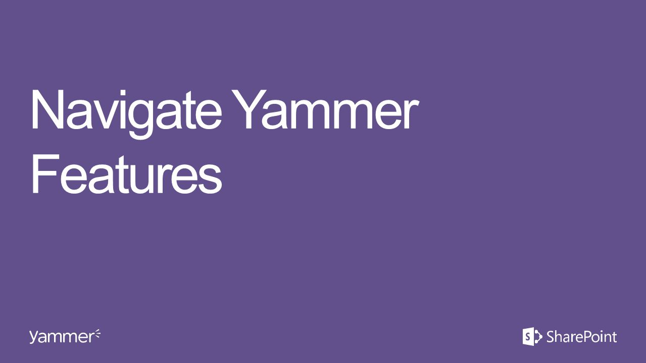 Navigate Yammer Features
