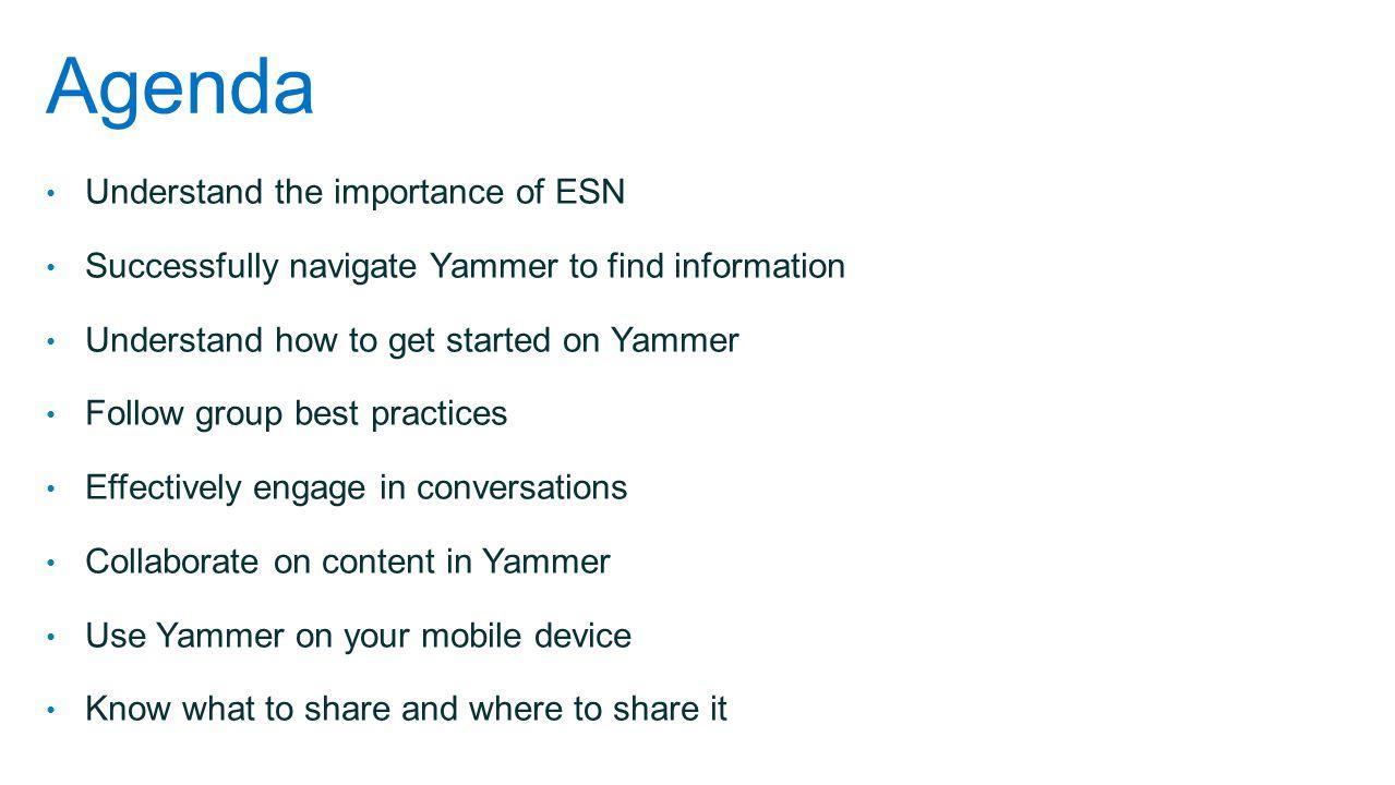Agenda Understand the importance of ESN