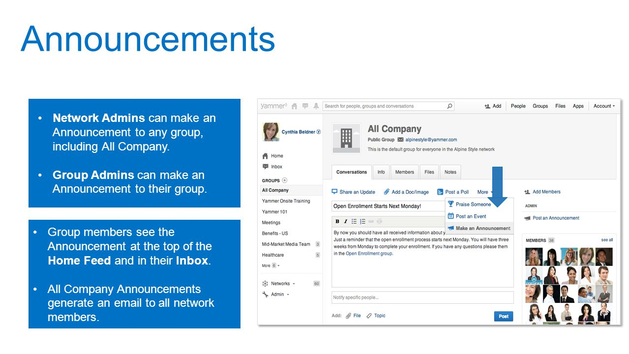 Announcements Network Admins can make an Announcement to any group, including All Company. Group Admins can make an Announcement to their group.
