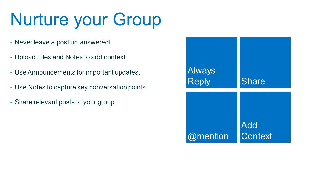 Nurture your Group Always Reply Share Add Context @mention