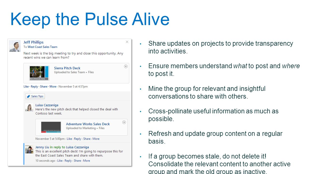 Keep the Pulse Alive Share updates on projects to provide transparency into activities.