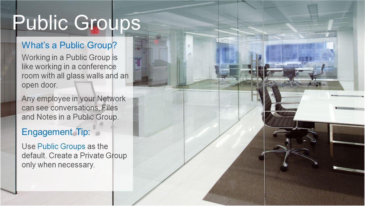 Public Groups What's a Public Group Engagement Tip: