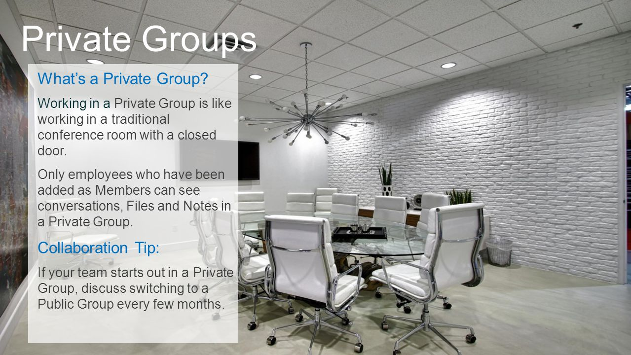 Private Groups What's a Private Group Collaboration Tip: