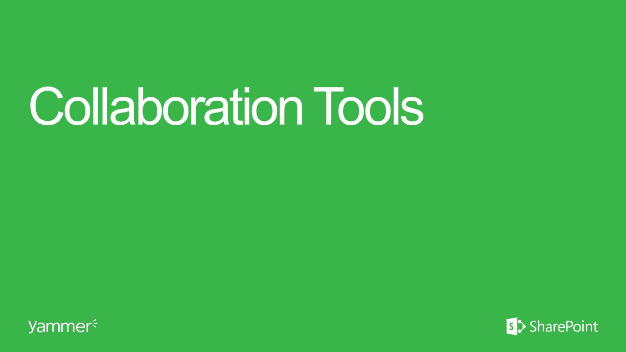 Collaboration Tools This section takes ~20 minutes