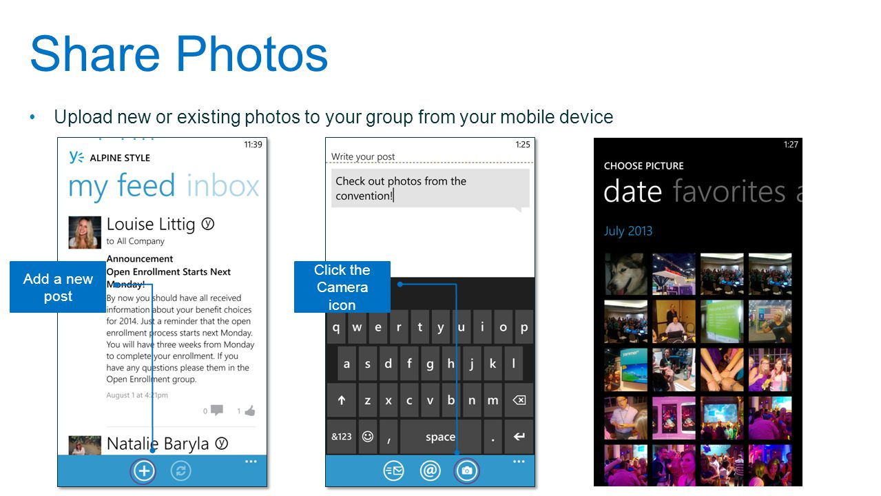 Share Photos Upload new or existing photos to your group from your mobile device.