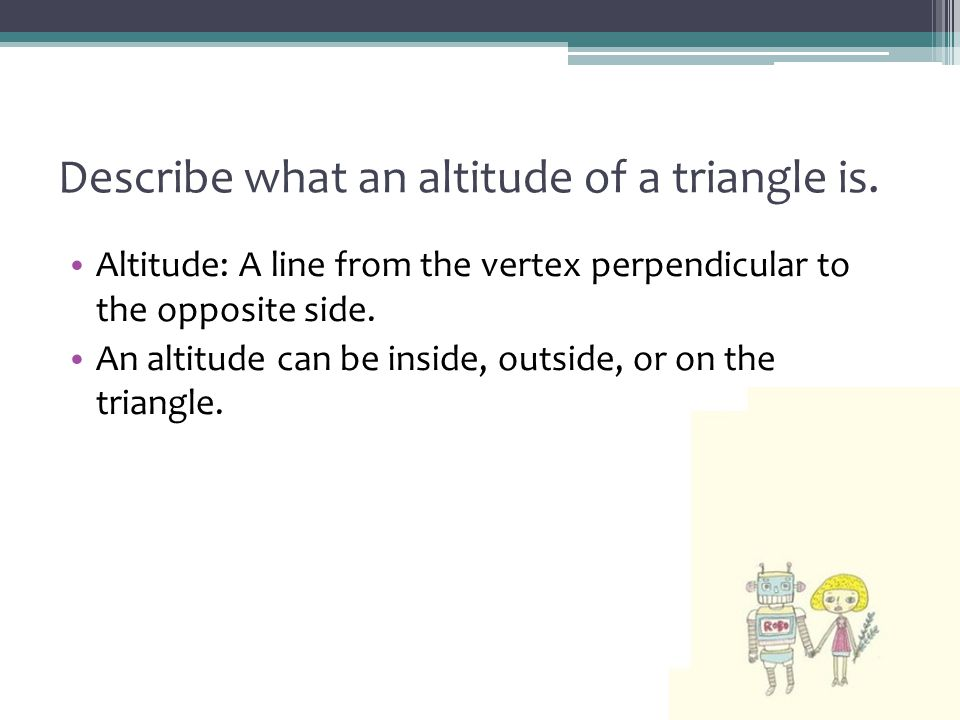 Describe what an altitude of a triangle is.