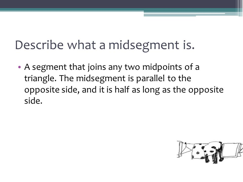 Describe what a midsegment is.
