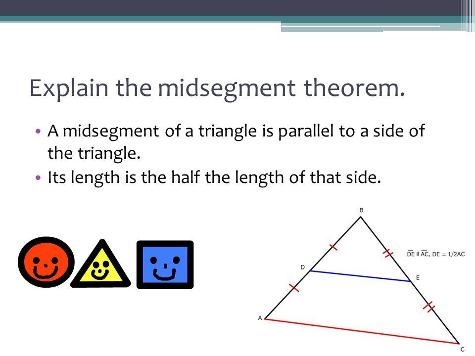 Explain the midsegment theorem.
