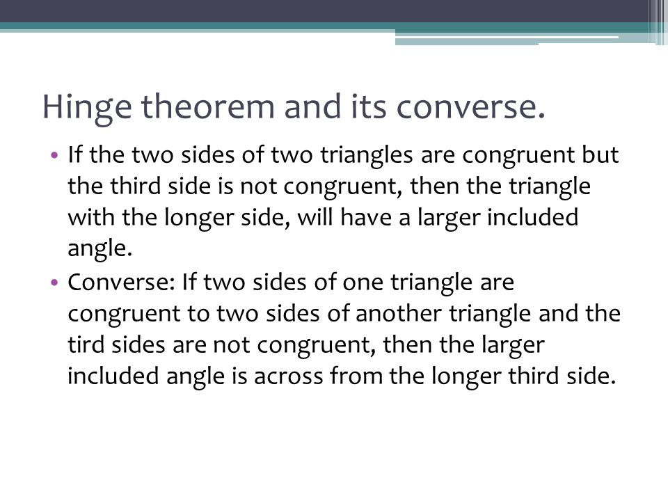 Hinge theorem and its converse.