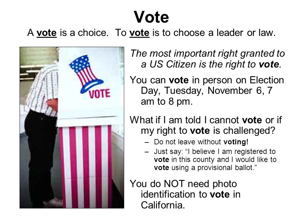 Vote A vote is a choice. To vote is to choose a leader or law.