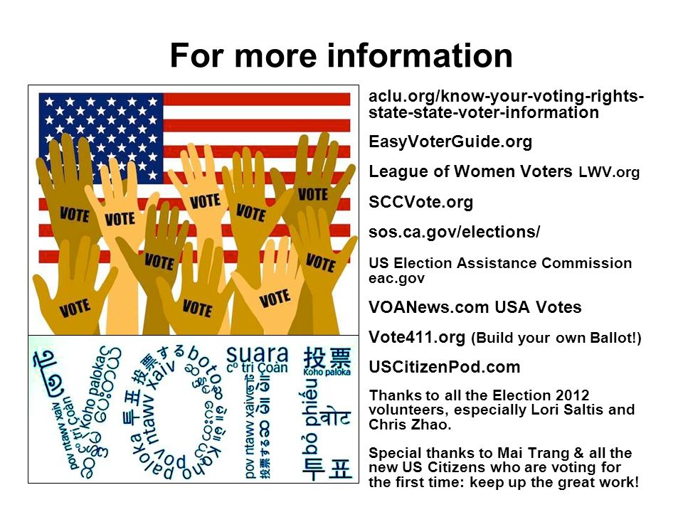 For more information aclu.org/know-your-voting-rights-state-state-voter-information. EasyVoterGuide.org.
