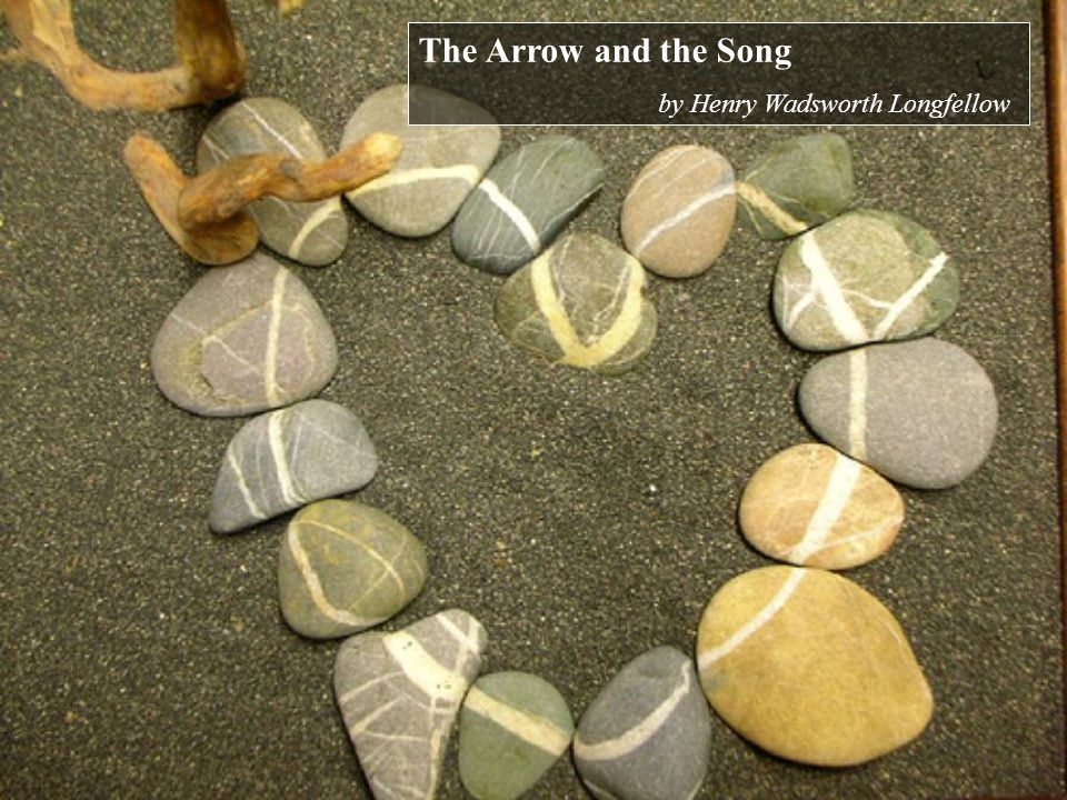 The Arrow and the Song by Henry Wadsworth Longfellow