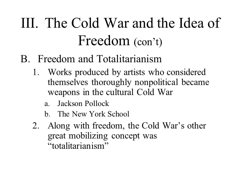 III. The Cold War and the Idea of Freedom (con't)