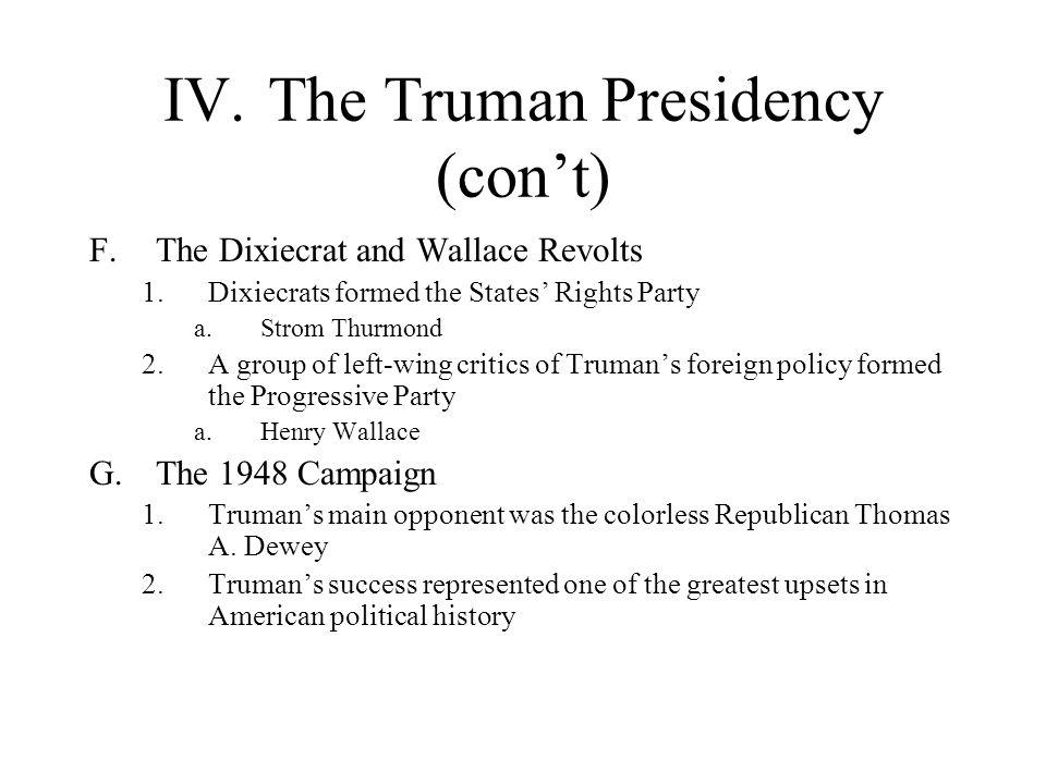 IV. The Truman Presidency (con't)