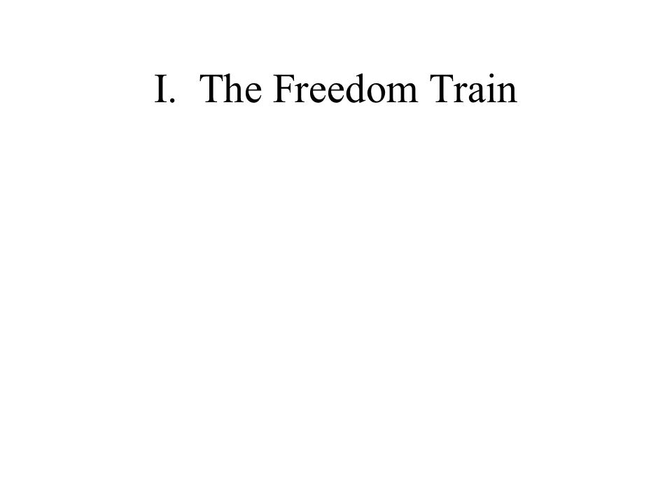 I. The Freedom Train