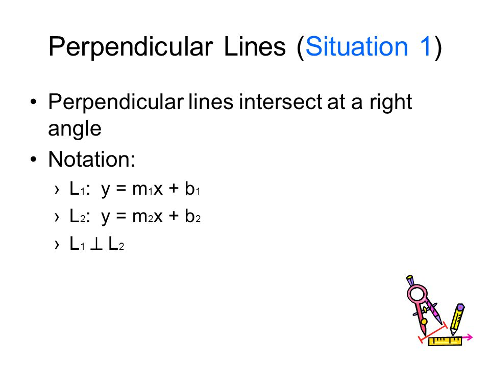 Perpendicular Lines (Situation 1)