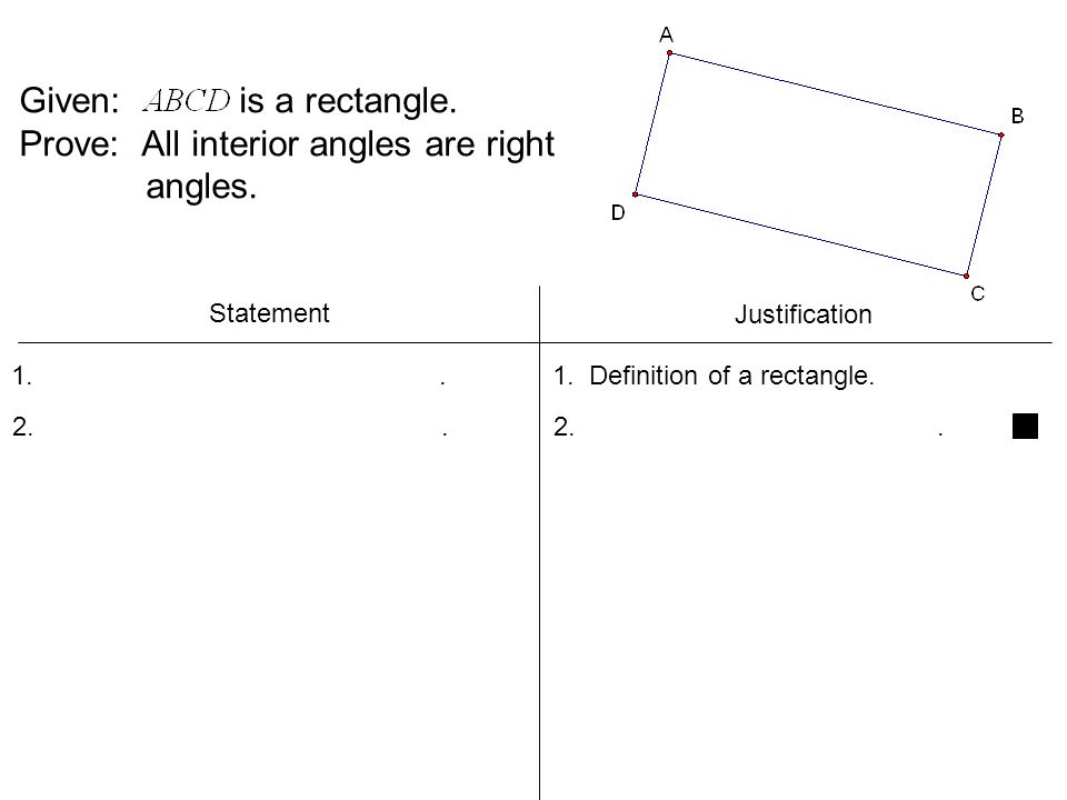 Given: is a rectangle. Prove: All interior angles are right angles.