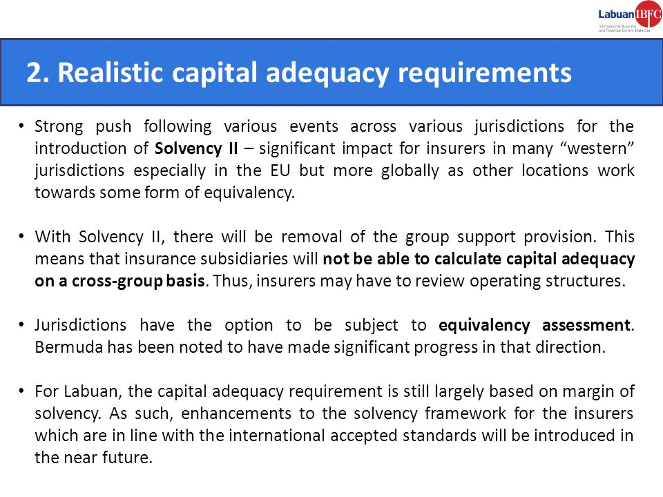 2. Realistic capital adequacy requirements CONVENIENT.